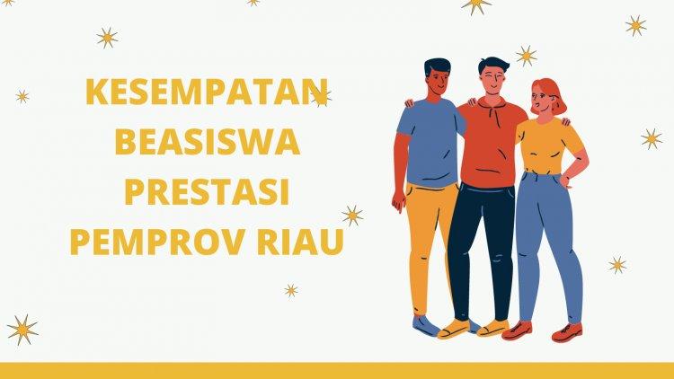 Peluang Beasiswa Prestasi Pemprov Riau. Hanya untuk Mahasiswa di Kampus Ini